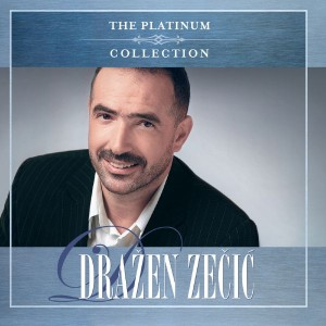 DRAŽEN ZEČIĆ – THE PLATINUM COLLECTION
