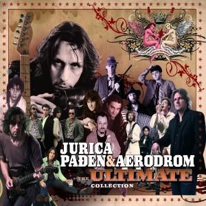 PAĐEN JURICA & AERODROM – ULTIMATE COLLECTION