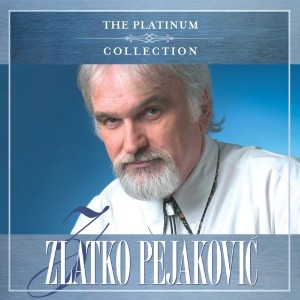 ZLATKO PEJAKOVIĆ – THE PLATINUM COLLECTION