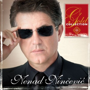 NENAD NINČEVIĆ – GOLD COLLECTION