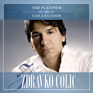 ZDRAVKO ČOLIĆ – THE PLATINUM COLLECTION