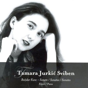 TAMARA JURKIĆ SVIBEN – B. KUNC – SONATE