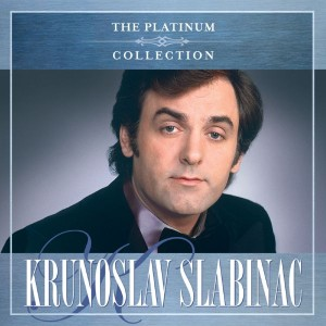 KRUNOSLAV KIĆO SLABINAC – THE PLATINUM COLLECTION