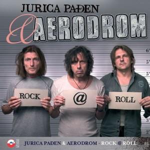 JURICA PAĐEN & AERODROM – ROCK@ROLL