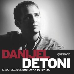 DANIJEL DETONI – SVIRA DUBRAVKA DETONIJA