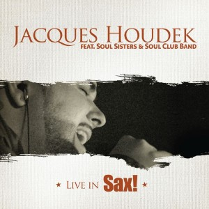 JACQUES HOUDEK – LIVE IN SAX + DVD