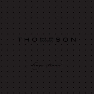 THOMPSON – DRUGA STRANA
