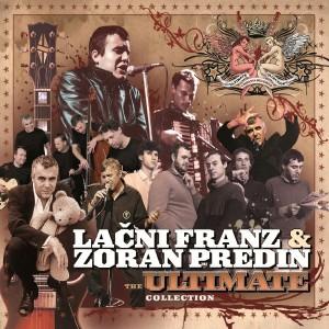 LAČNI FRANZ & ZORAN PREDIN – THE ULTIMATE COLLECTION