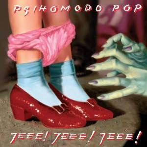 PSIHOMODO POP – JEEE! JEEE! JEEE!