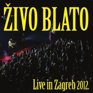 ŽIVO BLATO – LIVE IN ZAGREB 2012