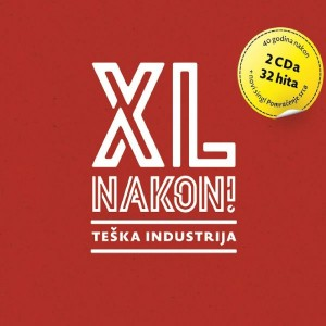 TEŠKA INDUSTRIJA – XL NAKON!