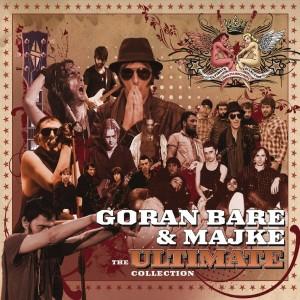 GORAN BARE I MAJKE – THE ULTIMATE COLLECTION