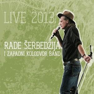 RADE ŠERBEDŽIJA & ZAPADNI KOLODVOR – LIVE 2013.