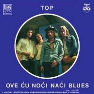 BIJELO DUGME – TOP / OVE ĆU NOĆI NAĆI BLUES (LP)