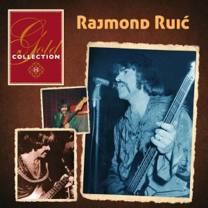 RAJMOND RUIĆ – GOLD COLLECTION
