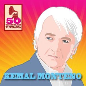 KEMAL MONTENO – 50 ORIGINALNIH PJESAMA