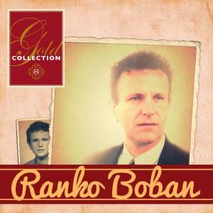 RANKO BOBAN – GOLD COLLECTION