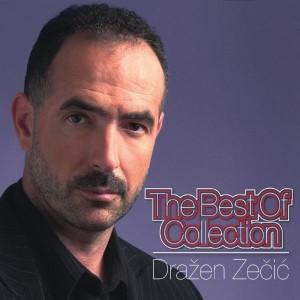 DRAŽEN ZEČIĆ – THE BEST OF COLLECTION