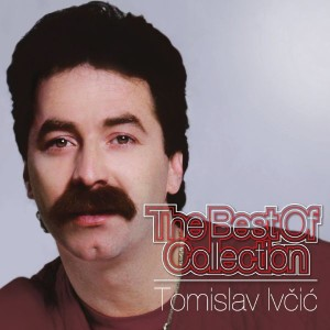 TOMISLAV IVČIĆ – THE BEST OF COLLECTION