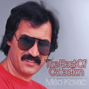 MATE MIŠO KOVAČ – THE BEST OF COLLECTION