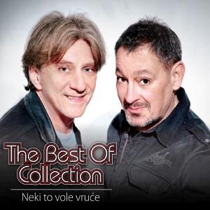 NEKI TO VOLE VRUĆE – THE BEST OF COLLECTION
