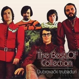 DUBROVAČKI TRUBADURI – THE BEST OF COLLECTION