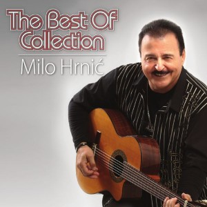 MILO HRNIĆ – THE BEST OF COLLECTION