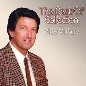 VICE VUKOV – THE BEST OF COLLECTION