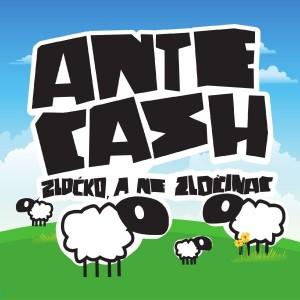 ANTE CASH-ZLOĆKO, A NE ZLOČINAC