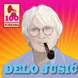 ĐELO JUSIĆ – 100 ORIGINALNIH PJESAMA