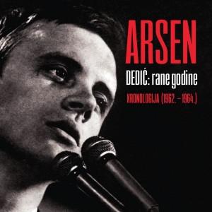 ARSEN DEDIĆ – RANE GODINE: KRONOLOGIJA 1962. – 1964.
