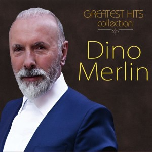 DINO MERLIN – GREATEST HITS COLLECTION