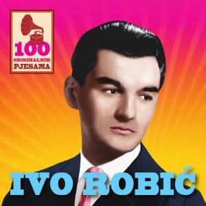 IVO ROBIĆ – 100 ORIGINALNIH PJESAMA