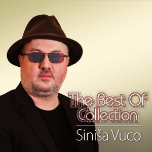 SINIŠA VUCO – THE BEST OF COLLECTION