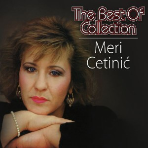 MERI CETINIĆ – THE BEST OF COLLECTION