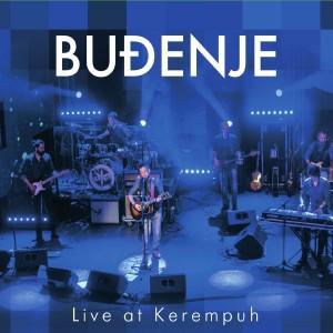 BUĐENJE – LIVE AT KEREMPUH