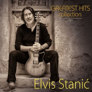 ELVIS STANIĆ – GREATEST HITS COLLECTION