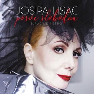 JOSIPA LISAC – POSVE SLOBODNA (SURADNJE & ETNO)
