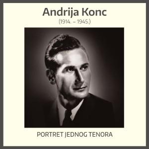 ANDRIJA KONC – PORTRET JEDNOG TENORA