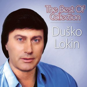 DUŠKO LOKIN – THE BEST OF COLLECTION