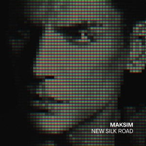 MAKSIM MRVICA – NEW SILK ROAD
