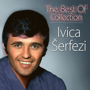 IVICA ŠERFEZI – THE BEST OF COLLECTION