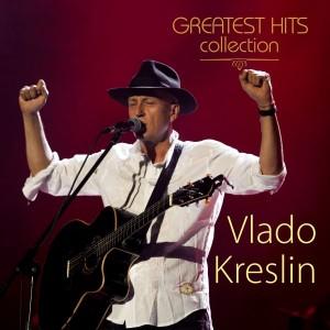 VLADO KRESLIN – GREATEST HITS COLLECTION