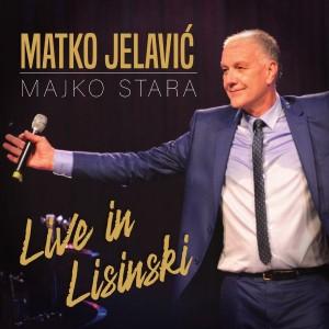 MATKO JELAVIĆ – MAJKO STARA – LIVE IN LISINSKI