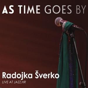 RADOJKA ŠVERKO – AS TIME GOES BY – LIVE AT JAZZ.HR