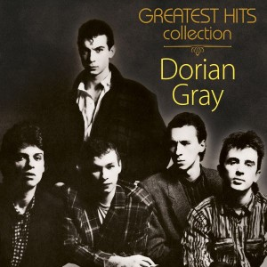 DORIAN GRAY – GREATEST HITS COLLECTION