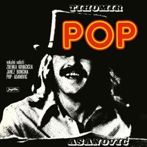 TIHOMIR POP ASANOVIĆ – POP (2018 REMASTER – LP)