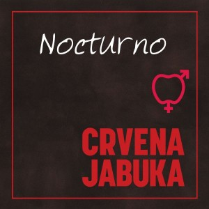 CRVENA JABUKA – NOCTURNO