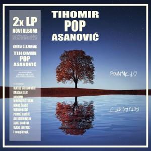 TIHOMIR POP ASANOVIĆ – POVRATAK PRVOJ LJUBAVI (LP)