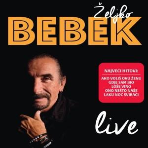 ŽELJKO BEBEK – LIVE (BD)